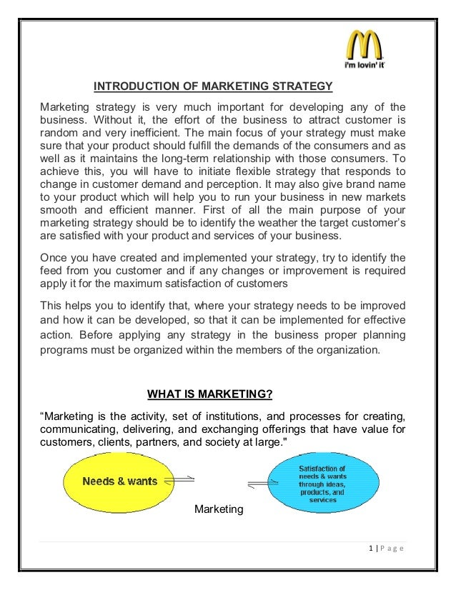 1 | P a g e INTRODUCTION OF MARKETING STRATEGY Marketing strategy is very much important for developing any of the busines...