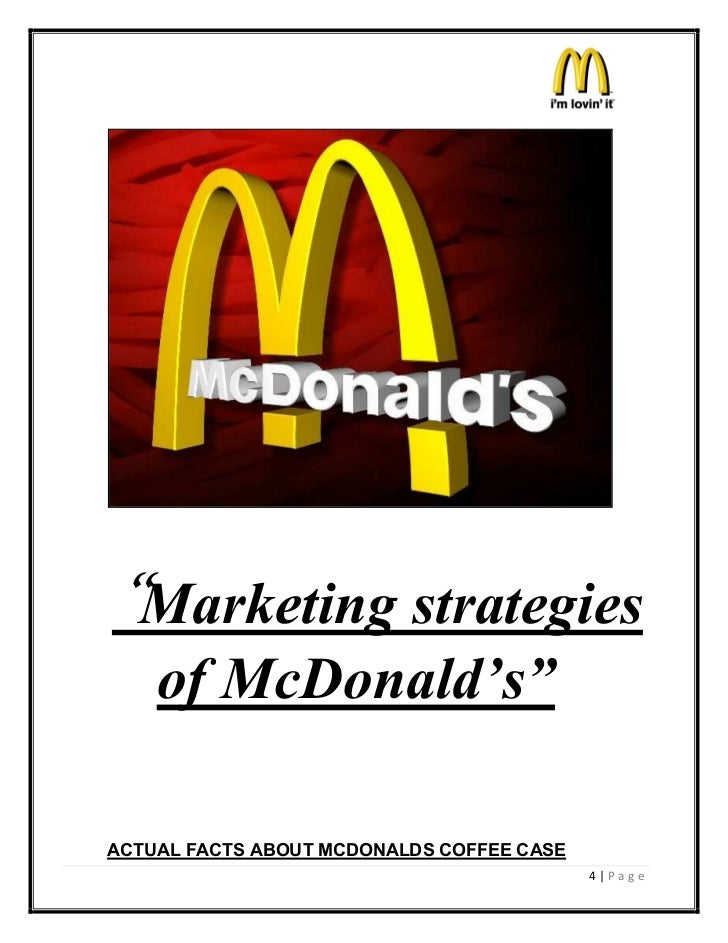 mcdonalds current market strategies essay This case study mcdonalds case study and other 63,000+ term papers 21 product & market strategy |4 | |22 ethical stance |4 | mcdonalds case study mcdonald.