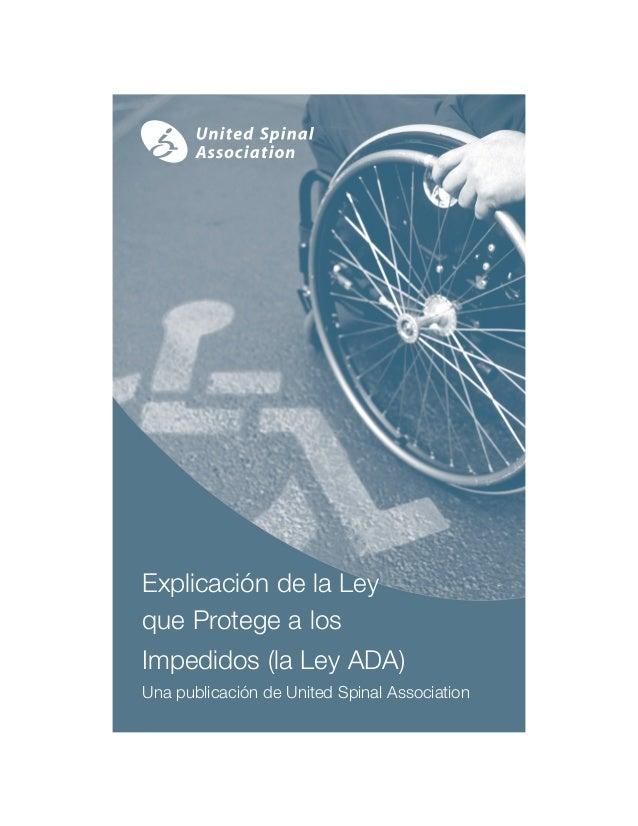 Explicación de la Ley que Protege a los Impedidos (la Ley ADA) Una publicación de United Spinal Association