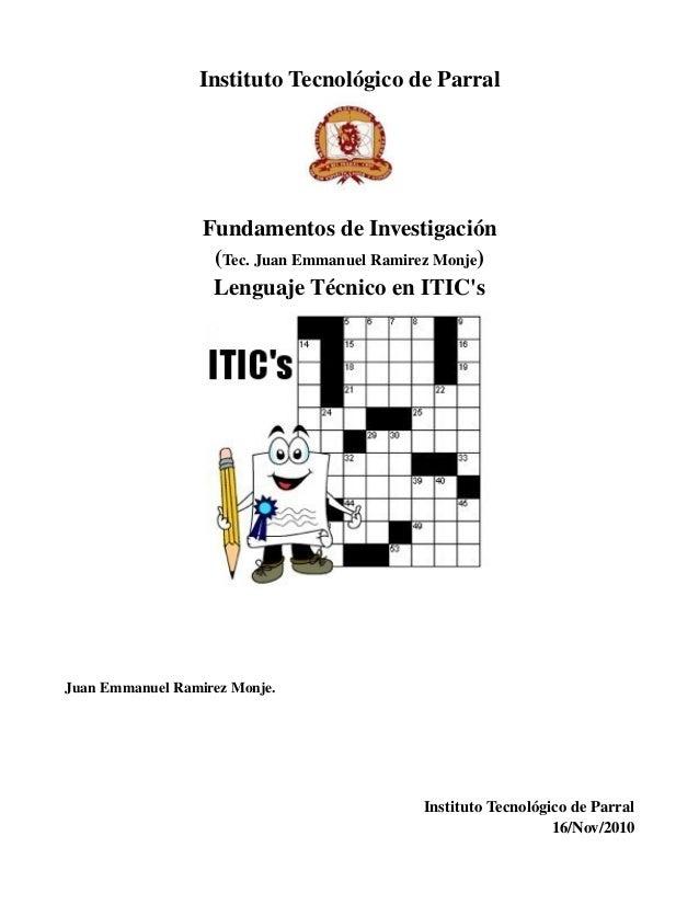 InstitutoTecnológicodeParral                  FundamentosdeInvestigación                   (Tec.JuanEmmanuelRamire...