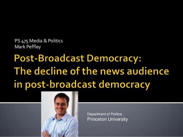 PS 475 Media & PoliticsMark Peffley                          Department of Politics                          Princeton Uni...