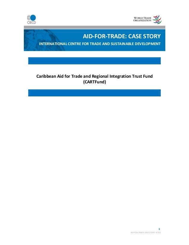 1AID‐FOR‐TRADECASESTORY:ICTSDCaribbeanAidforTradeandRegionalIntegrationTrustFund(CARTFund)AID‐FO...