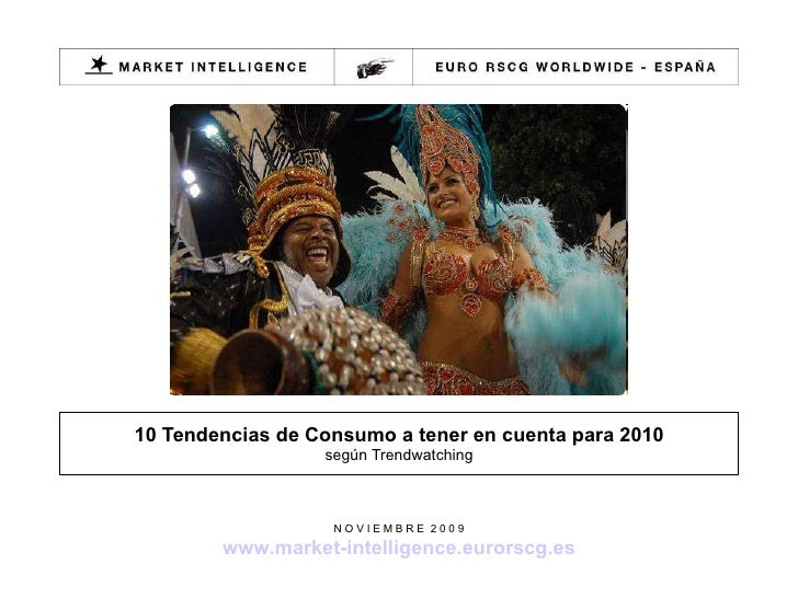 10 Tendencias de Consumo a tener en cuenta para 2010 según Trendwatching  http :// trendwatching.com / briefing / N O V I ...