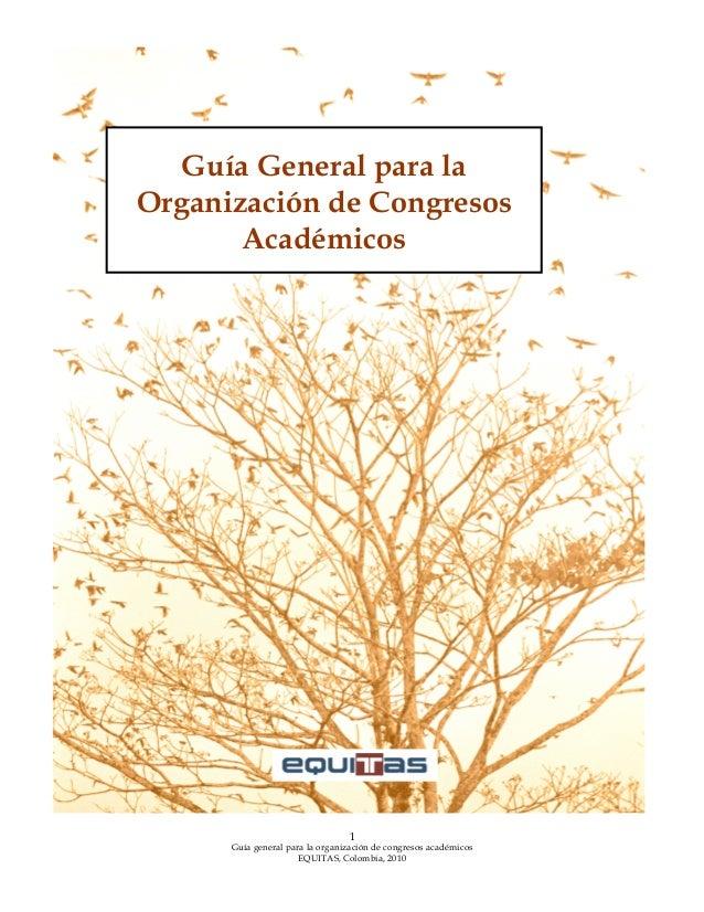 Guía General para la Organización de Congresos Académicos    1  Guía general para la organización de congresos acad...