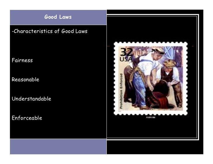 Good Laws-Characteristics of Good LawsFairnessReasonableUnderstandableEnforceable