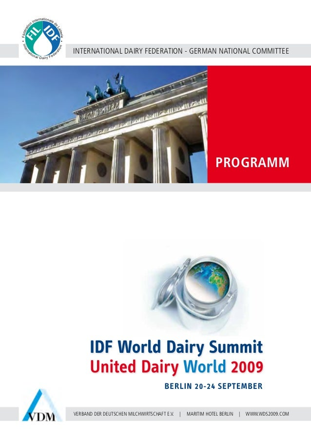 PROGRAMM INTERNATIONAL DAIRY FEDERATION - GERMAN NATIONAL COMMITTEE WWW.WDS2009.COMVERBAND DER DEUTSCHEN MILCHWIRTSCHAFT E...