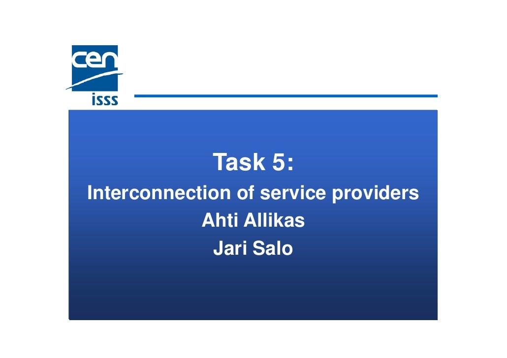 Task 5: Interconnection of service providers             Ahti Allikas              Jari Salo