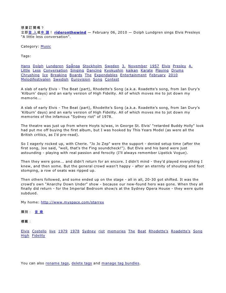 "想要訂閱嗎? 立即登 入或申 請! rideronthewind — February 06, 2010 — Dolph Lundgren sings Elvis Presleys ""A little less conversation"".  ..."