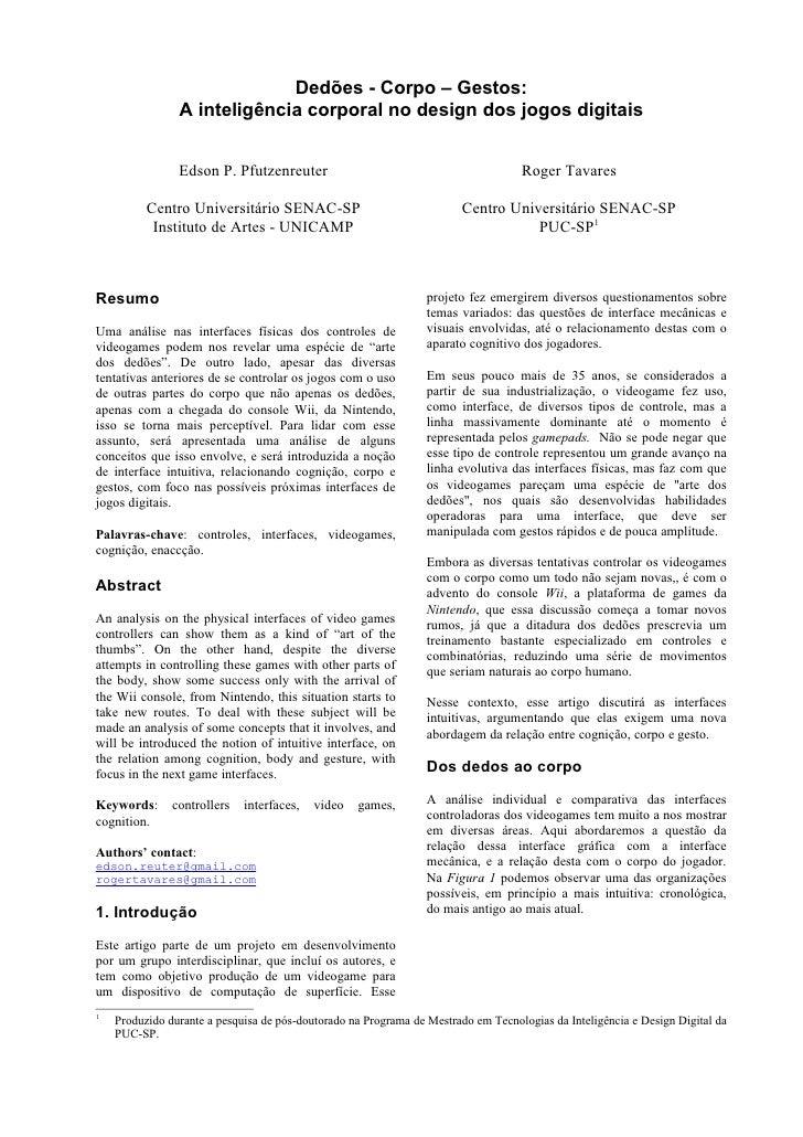 Dedões - Corpo – Gestos:                 A inteligência corporal no design dos jogos digitais                   Edson P. P...