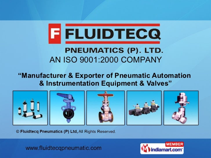 """"""" Manufacturer & Exporter of Pneumatic Automation  & Instrumentation Equipment & Valves"""" AN ISO 9001:2000 COMPANY"""