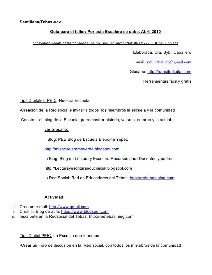 Santillana/Tebas-ucv                       Guia para el taller: Por esta Escalera se sube. Abril 2010             https://...