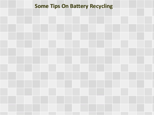 Some Tips On Battery Recycling