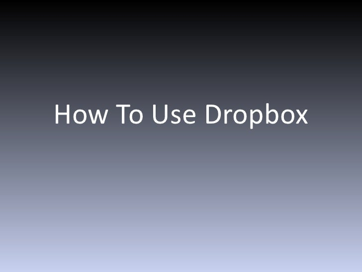 How To Use Dropbox<br />