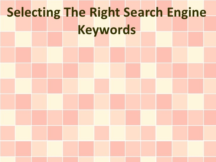 Selecting The Right Search Engine Keywords