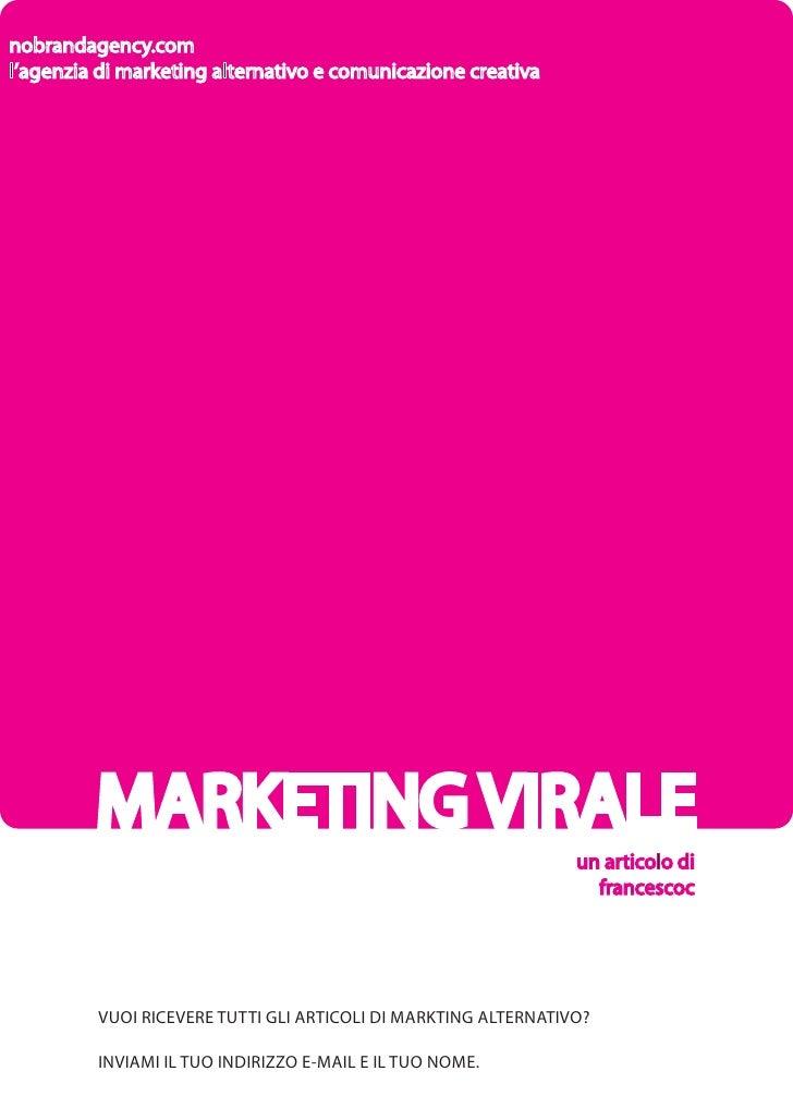 nobrandagency.com l'agenzia di marketing alternativo e comunicazione creativa              MARKETING VIRALE               ...