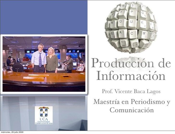Producción de                             Información                              Prof. Vicente Baca Lagos               ...