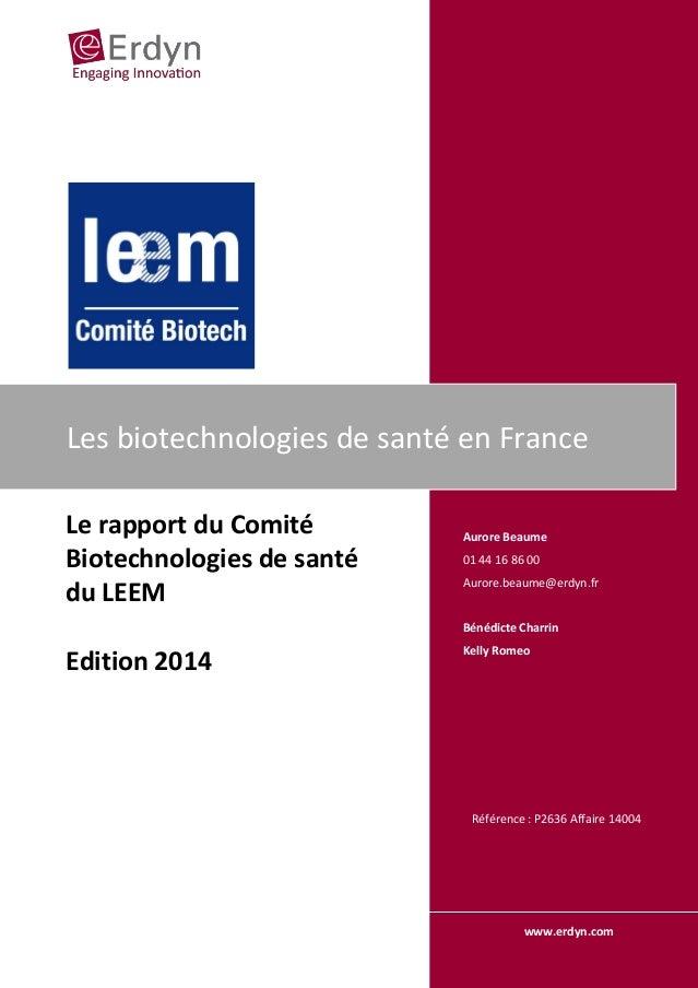 Le rapport du Comité Biotechnologies de santé du LEEM Edition 2014 Référence : P2636 Affaire 14004 www.erdyn.com Les biote...
