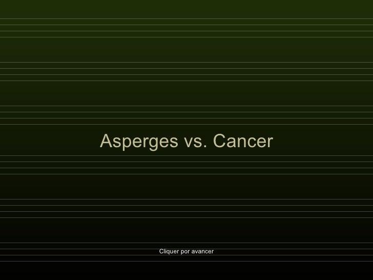 Asperges vs. Cancer Cliquer por avancer