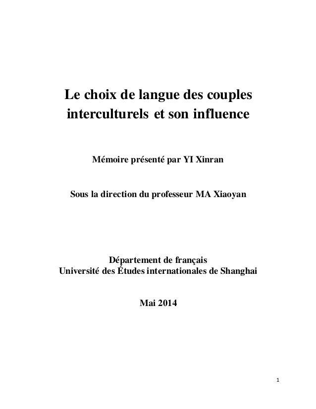 1 Le choix de langue des couples interculturels et son influence Mémoire présenté par YI Xinran Sous la direction du profe...