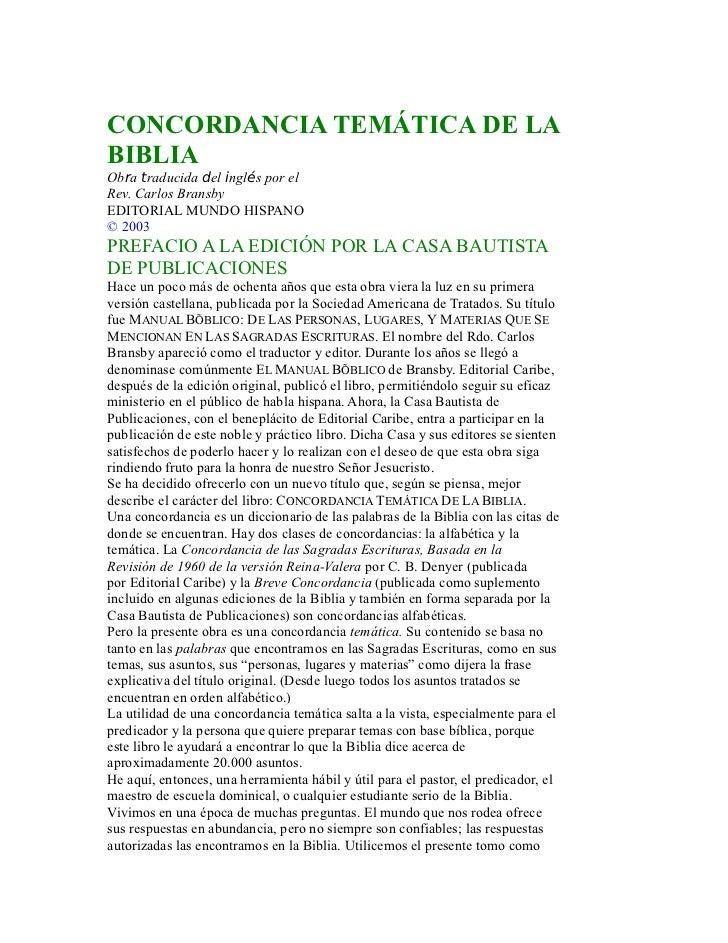 CONCORDANCIA TEMÁTICA DE LABIBLIAObra traducida del inglés por elRev. Carlos BransbyEDITORIAL MUNDO HISPANO© 2003PREFACIO ...