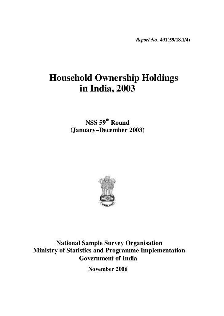 Report No. 491(59/18.1/4)     Household Ownership Holdings           in India, 2003                 NSS 59th Round        ...