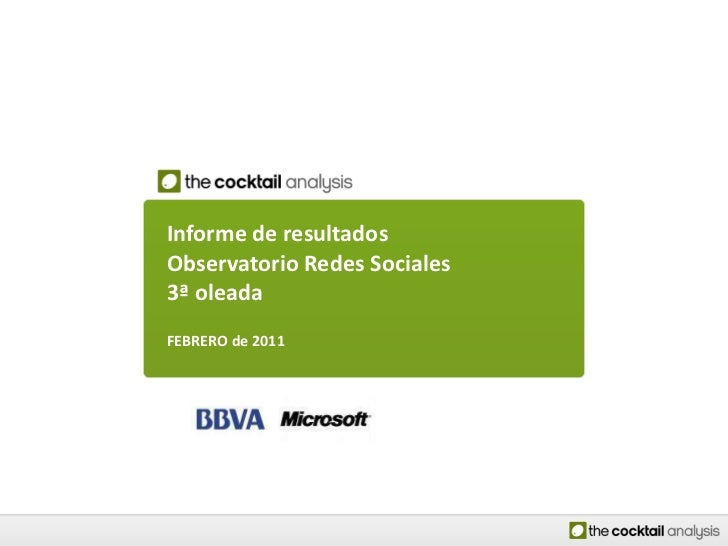 Informe de resultados del Observatorio de Redes Sociales. 3ª oleada (The Cocktail Analysis) - FEB2011