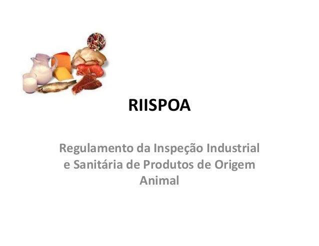 RIISPOA Regulamento da Inspeção Industrial e Sanitária de Produtos de Origem Animal