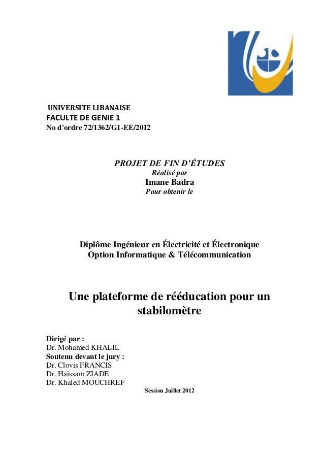 UNIVERSITE LIBANAISE FACULTE DE GENIE 1 No d'ordre 72/1362/G1-EE/2012 PROJET DE FIN D'ÉTUDES Réalisé par Imane Badra Pour ...