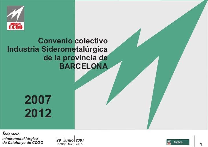 Convenio colectivo  Industria Siderometalúrgica            de la provincia de                 BARCELONA            2007   ...