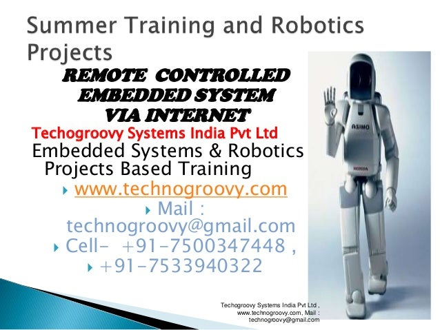 REMOTE CONTROLLED EMBEDDED SYSTEM VIA INTERNET  Techogroovy Systems India Pvt Ltd  Embedded Systems & Robotics Projects Ba...