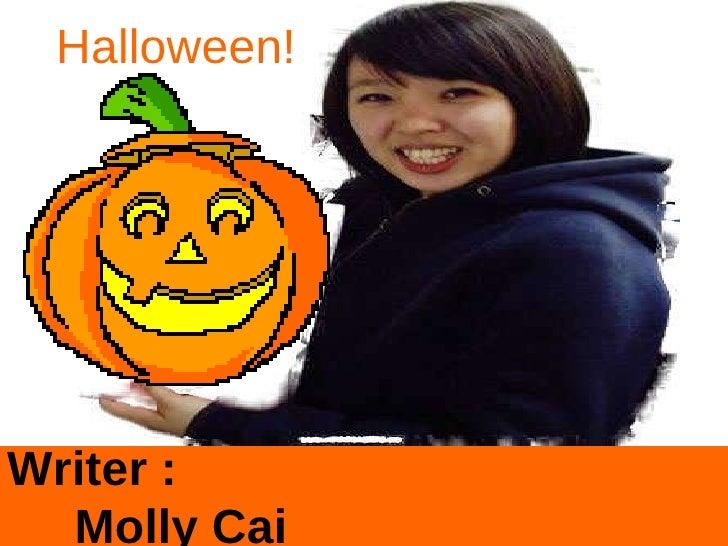 Writer :  Molly Cai Halloween!