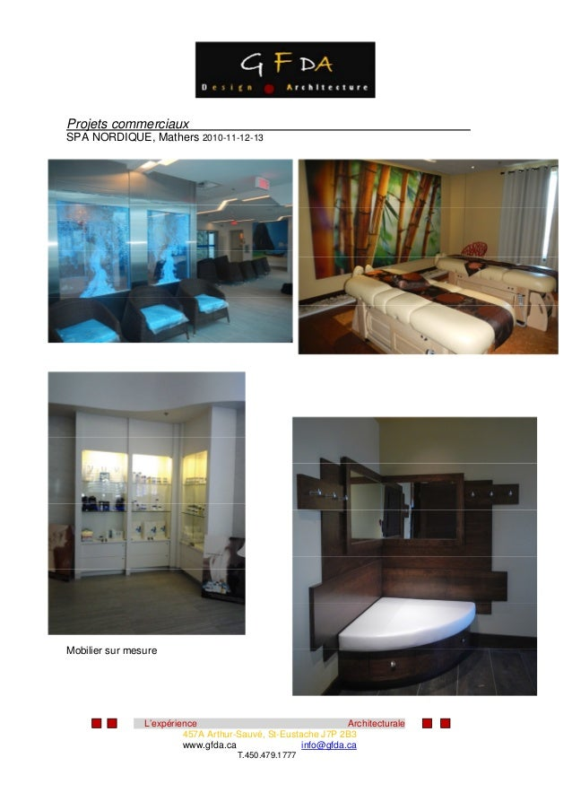 L'expérience Architecturale 457A Arthur-Sauvé, St-Eustache J7P 2B3 www.gfda.ca info@gfda.ca T.450.479.1777 Projets commerc...