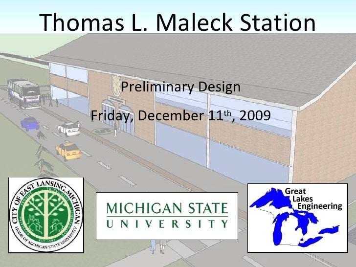 Thomas L. Maleck Station Preliminary Design Friday, December 11 th , 2009