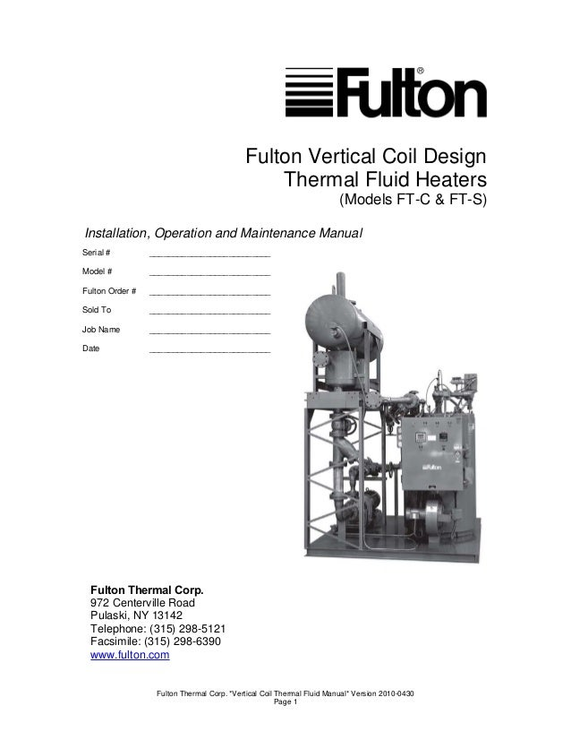 Fulton Thermal Corp. *Vertical Coil Thermal Fluid Manual* Version 2010-0430 Page 1 Fulton Vertical Coil Design Thermal Flu...