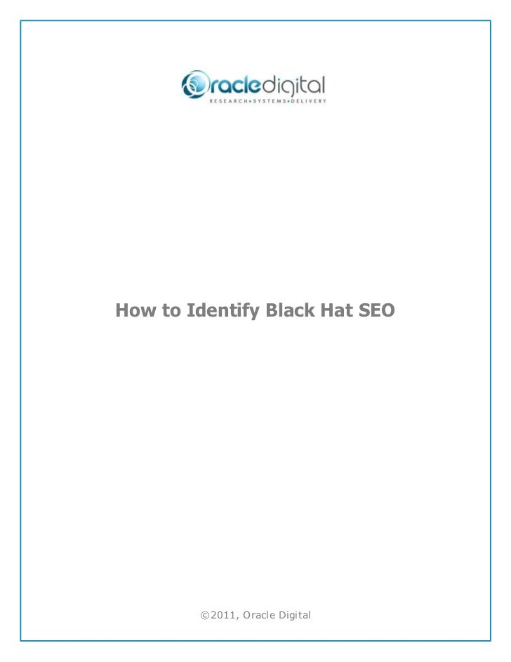 How to Identify Black Hat SEO        ©2011, Oracle Digital