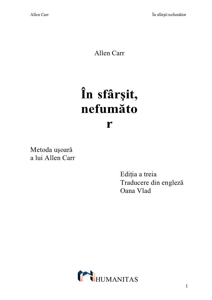 Allen Carr                             În sfârşit nefumãtor                     Allen Carr                   În sfârşit,  ...