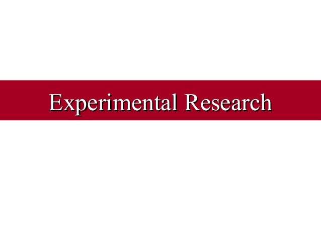 Experimental ResearchExperimental Research