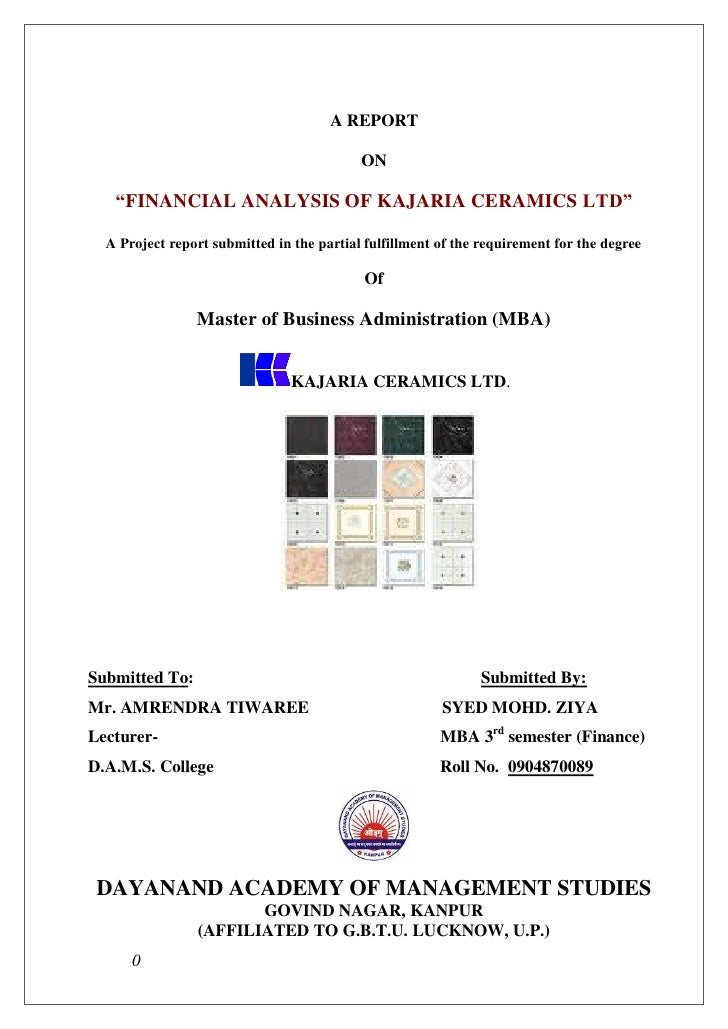 "A REPORT                                           ON   ""FINANCIAL ANALYSIS OF KAJARIA CERAMICS LTD""  A Project report sub..."