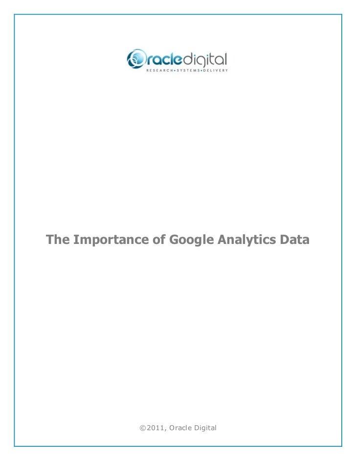 The Importance of Google Analytics Data             ©2011, Oracle Digital