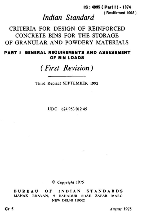IS : 4935 ( Part I ) - 1974 Indian Standard CRITERIA FOR DESIGN OF REINFORCED CONCRETE BINS FOR THE STORAGE OF GRANULAR AN...