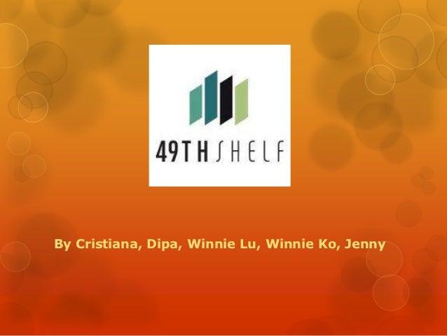 By Cristiana, Dipa, Winnie Lu, Winnie Ko, Jenny