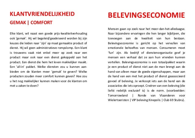 KLANTVRIENDELIJKHEID GEMAK | COMFORT Elke klant, wil naast een goede prijs-kwaliteitverhouding ook 'gemak'. Hij wil begele...