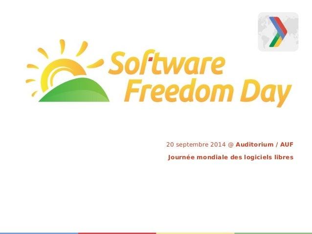 20 septembre 2014 @ Auditorium / AUF  Journée mondiale des logiciels libres