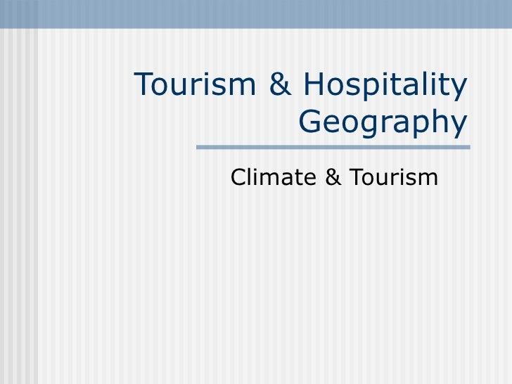 Tourism & Hospitality Geography Climate & Tourism