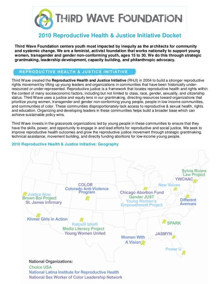 2010 Reproductive Health & Justice Initiative Docket  Third Wave Foundation centers youth most impacted by inequity as the...