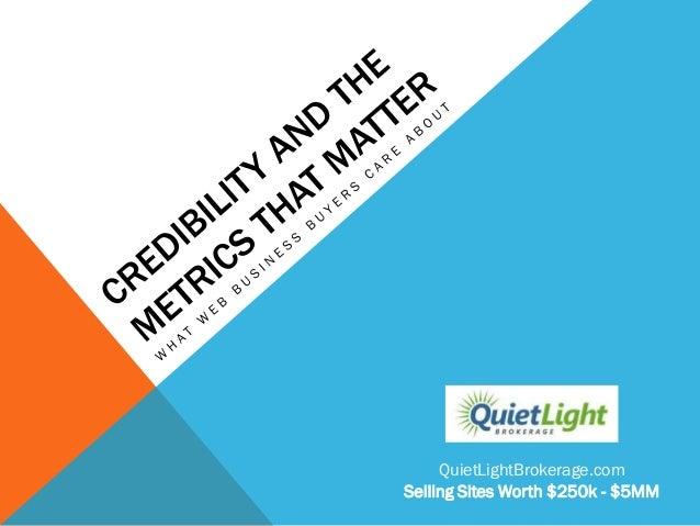 QuietLightBrokerage.comSelling Sites Worth $250k - $5MM