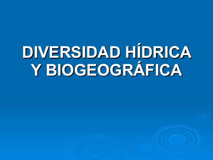 4 a.  diversidad hídrica y biogeográfica