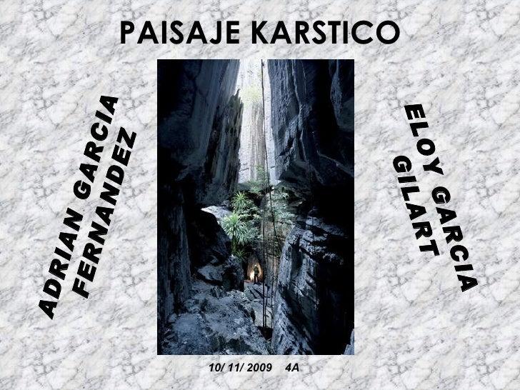 PAISAJE KARSTICO 10/ 11/ 2009  4A ADRIAN GARCIA   FERNANDEZ ELOY GARCIA   GILART