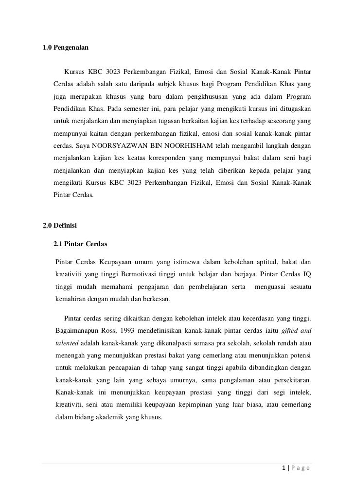 1.0 Pengenalan       Kursus KBC 3023 Perkembangan Fizikal, Emosi dan Sosial Kanak-Kanak Pintar   Cerdas adalah salah satu ...