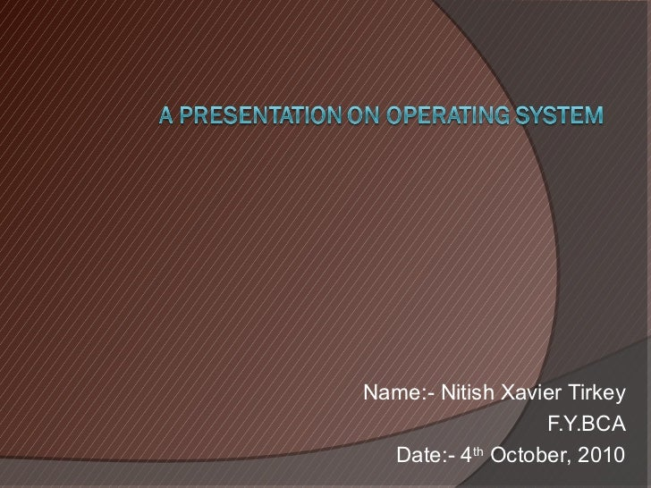 Presentation on operating system